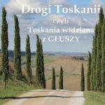 Drogi Toskanii. Strada del Pecorile czyli Droga Owcza.